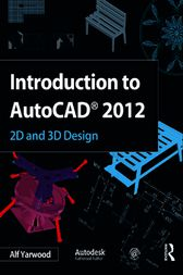Introduction to AutoCAD 2012 by Alf Yarwood