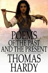 Poems of the Past and the Present by Thomas Hardy
