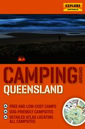 Camping around Queensland by Explore Australia Publishing