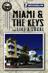 Michelin Miami and the Keys by Michelin Travel & Lifestyle;  Peter Greenberg