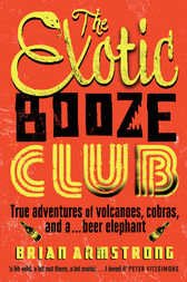 The Exotic Booze Club by Brian Armstrong