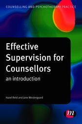 Effective Supervision for Counsellors by Hazel Reid