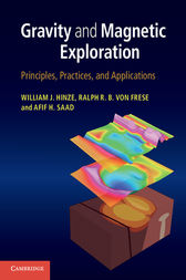 Gravity and Magnetic Exploration by William J. Hinze