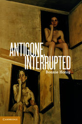 Antigone, Interrupted by Bonnie Honig
