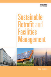 Sustainable Retrofit and Facilities Management by Paul Appleby
