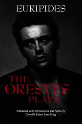The Orestes Plays by Euripides;  Cecelia Eaton Luschnig