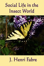 Social Life in the Insect World by Jean Henri Fabre