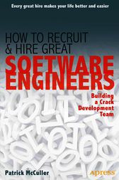 How to Recruit and Hire Great Software Engineers by Patrick McCuller