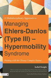 A Multidisciplinary Approach to Managing Ehlers-Danlos (Type III) - Hypermobility Syndrome by Rodney Grahame