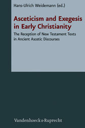 Asceticism and Exegesis in Early Christianity by Hans-Ulrich Weidemann