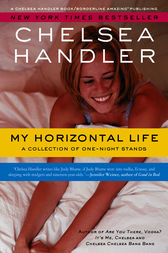 My Horizontal Life by Chelsea Handler