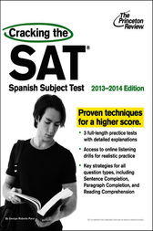 Cracking the SAT Spanish Subject Test, 2013-2014 Edition by Princeton Review
