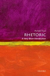 Rhetoric: A Very Short Introduction by Richard Toye