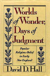 Worlds Of Wonder, Days Of Judgment by David D. Hall