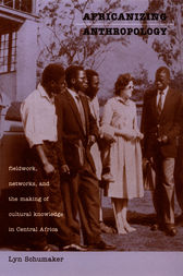 Africanizing Anthropology by Lyn Schumaker