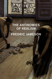 The Antinomies Of Realism by Fredric Jameson