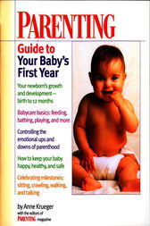 Parenting Guide to Your Baby's First Year