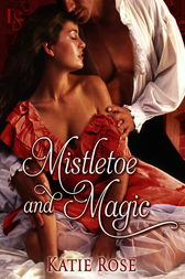 Mistletoe and Magic (Novella) by Katie Rose