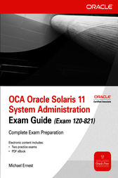 OCA Oracle Solaris 11 System Administration Exam Guide (Exam 1Z0-821) by Michael Ernest