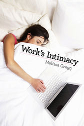 Work's Intimacy by Melissa Gregg