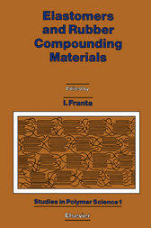 Elastomers and Rubber Compounding Materials by I Franta