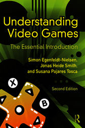 Understanding Video Games by Simon Egenfeldt-Nielsen