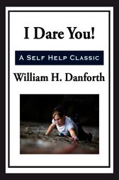 i dare you by william h The i dare you leadership award was first offered in 1941 by william h danforth, the founder of the ralston purina company a successful businessman and civic leader, mr.