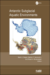 Antarctic Subglacial Aquatic Environments by Martin J. Siegert