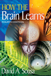 How the Brain Learns by David A. (Anthony) Sousa