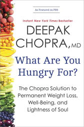 What Are You Hungry For? by Deepak Chopra