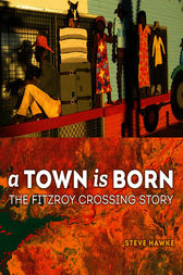 A Town is Born by Steve Hawke