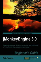 jMonkeyEngine 3.0 Beginner's Guide by Ruth Irene Kusterer
