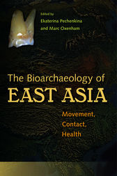 Bioarchaeology of East Asia by Kate Pechenkina