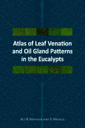 Atlas of Leaf Venation and Oil Gland Patterns in the Eucalypts by Ian Brooker
