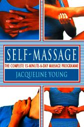 Self Massage: The complete 15-minute-a-day massage programme by Jacqueline Young