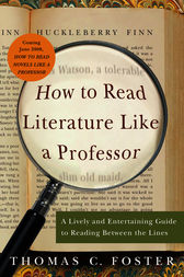 how to read literature like a professor by thomas c foster From how to read literature like a professor thomas c foster notes by marti  nelson every trip is a quest (except when it's not): a quester a place to go.