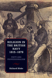 Religion in the British Navy, 1815-1879 by Richard Blake