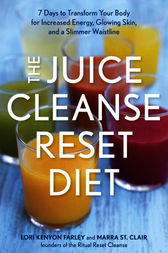 The Juice Cleanse Reset Diet by Lori Kenyon Farley