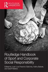 Routledge Handbook of Sport and Corporate Social Responsibility by Juan Luis Paramio Salcines