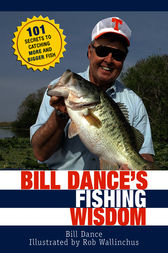 Bill dance 39 s fishing wisdom ebook by bill dance for Bill dance fishing