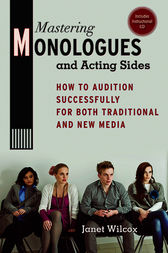 Mastering Monologues and Acting Sides by Janet Wilcox