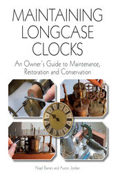 Maintaining Longcase Clocks by Nigel Barnes