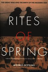 eksteins rites spring essay Rites of spring by modris eksteins click here for the lowest price hardcover, 9780593018620 the book is a meditative essay on the problem of modernity.