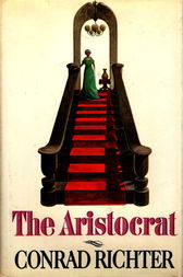 The Aristocrat by Conrad Richter