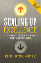 Scaling Up Excellence by Robert I. Sutton
