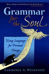 Grammar for the Soul by Lawrence Weinstein
