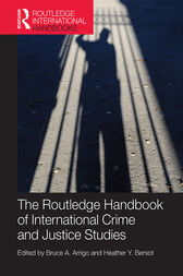 The Routledge Handbook of International Crime and Justice Studies by Bruce Arrigo