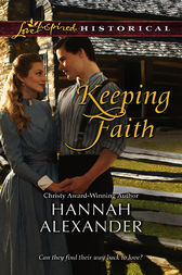 Keeping Faith by Hannah Alexander