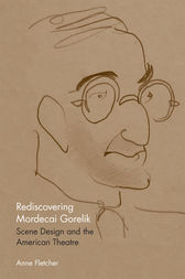 Rediscovering Mordecai Gorelik by Anne Fletcher