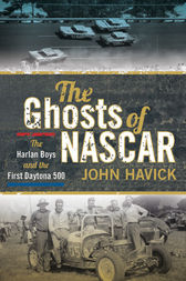 The Ghosts of NASCAR by John Havick